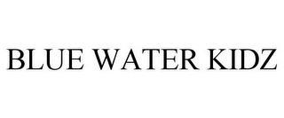 BLUE WATER KIDZ trademark