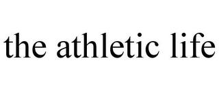 THE ATHLETIC LIFE trademark