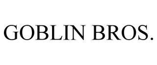 GOBLIN BROS. trademark