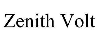 ZENITH VOLT trademark