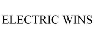 ELECTRIC WINS trademark