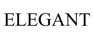 ELEGANT trademark