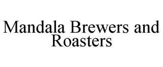 MANDALA BREWERS AND ROASTERS trademark