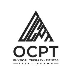 OCPT OCPT PHYSICAL THERAPY · FITNESS LIVE LIFE NOW trademark