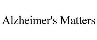 ALZHEIMER'S MATTERS trademark