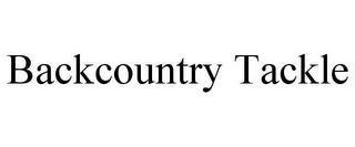 BACKCOUNTRY TACKLE trademark