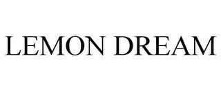 LEMON DREAM trademark