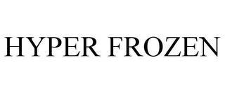 HYPER FROZEN trademark