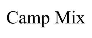 CAMP MIX trademark