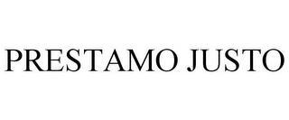 PRESTAMO JUSTO trademark