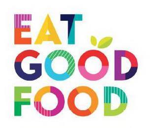 EAT GOOD FOOD trademark