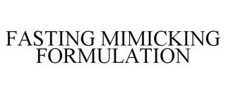 FASTING MIMICKING FORMULATION trademark