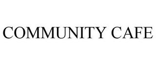 COMMUNITY CAFE trademark