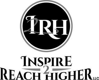 I2RH INSPIRE 2 REACH HIGHER LLC trademark