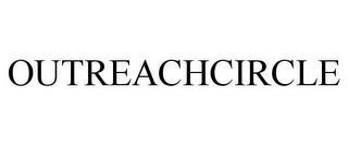 OUTREACHCIRCLE trademark