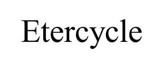 ETERCYCLE trademark