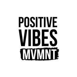 POSITIVE VIBES MVMNT trademark