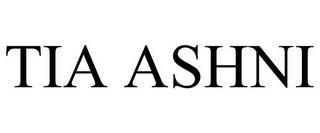TIA ASHNI trademark