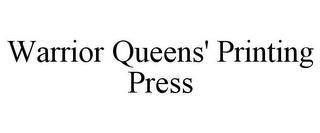 WARRIOR QUEENS' PRINTING PRESS trademark