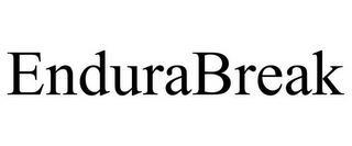 ENDURABREAK trademark