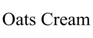OATS CREAM trademark