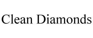 CLEAN DIAMONDS trademark