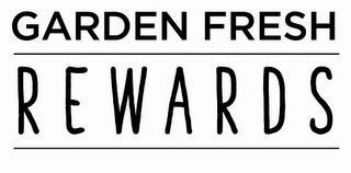 GARDEN FRESH REWARDS trademark