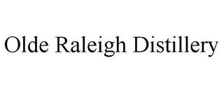 OLDE RALEIGH DISTILLERY trademark
