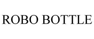 ROBO BOTTLE trademark
