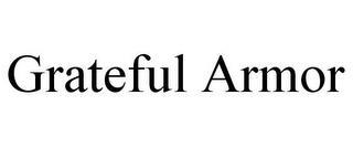 GRATEFUL ARMOR trademark