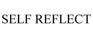 SELF REFLECT trademark