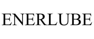 ENERLUBE trademark