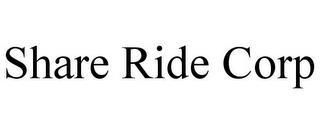 SHARE RIDE CORP trademark