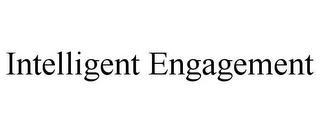 INTELLIGENT ENGAGEMENT trademark