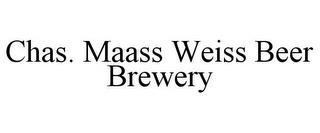 CHAS. MAASS WEISS BEER BREWERY trademark