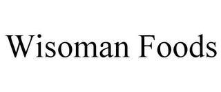 WISOMAN FOODS trademark