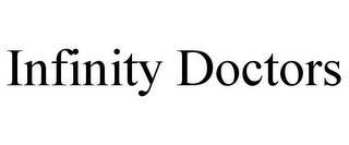 INFINITY DOCTORS trademark