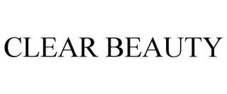 CLEAR BEAUTY trademark