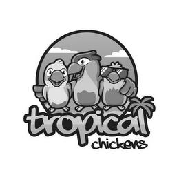 TROPICAL CHICKENS trademark