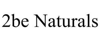 2BE NATURALS trademark