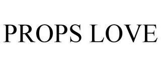 PROPS LOVE trademark