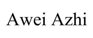 AWEI AZHI trademark