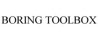 BORING TOOLBOX trademark