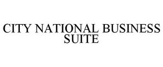 CITY NATIONAL BUSINESS SUITE trademark