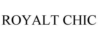 ROYALT CHIC trademark