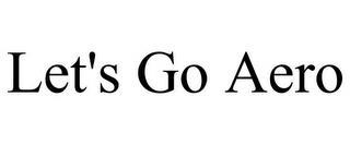LET'S GO AERO trademark