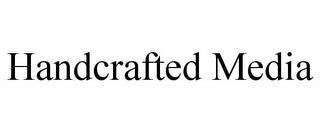 HANDCRAFTED MEDIA trademark