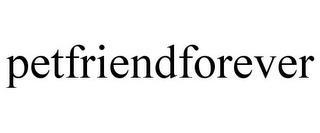 PETFRIENDFOREVER trademark