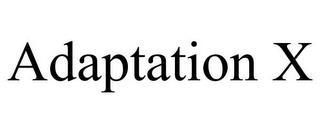 ADAPTATION X trademark