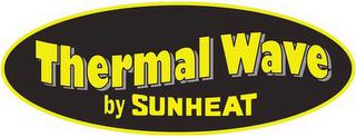 THERMAL WAVE BY SUNHEAT trademark